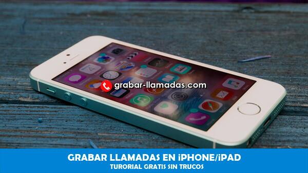 Grabar llamadas en iPhone/iPad