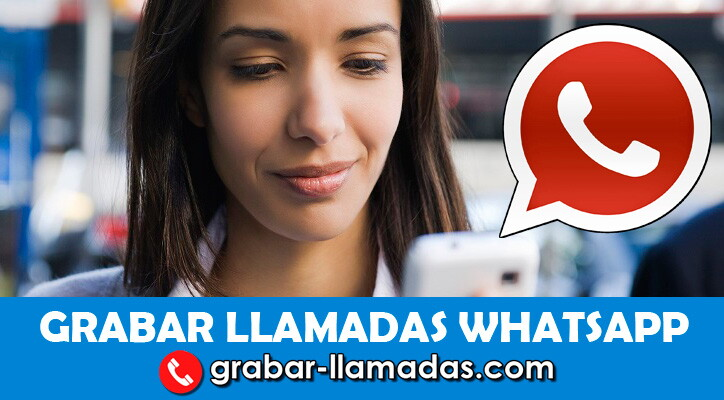 Grabar llamadas en Whatsapp Android & iPhone
